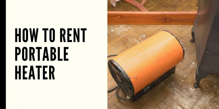 How to Rent Portable Heater